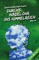 Sylvia Schöningh-Taylor: Durchs Nadelöhr ins Himmelreich Vol. 4