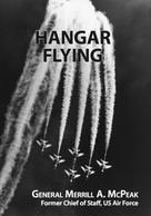 General Merrill McPeak: Hangar Flying