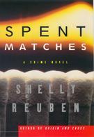 Shelly Reuben: Spent Matches