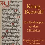 König Beowulf - Ein Heldenepos aus dem Mittelalter