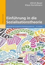 Einführung in die Sozialisationstheorie - Das Modell der produktiven Realitätsverarbeitung