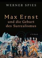 Werner Spies: Max Ernst