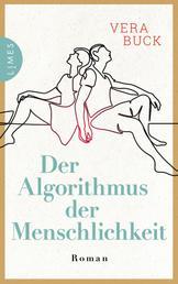 Der Algorithmus der Menschlichkeit - Roman