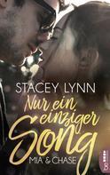 Stacey Lynn: Nur ein einziger Song - Mia & Chase ★★★★