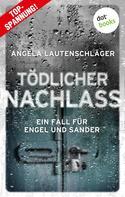 Angela Lautenschläger: Tödlicher Nachlass - Ein Fall für Engel und Sander 3 ★★★★