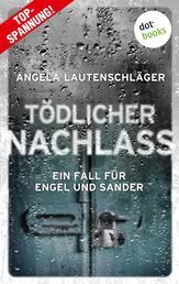 Tödlicher Nachlass - Ein Fall für Engel und Sander 3