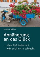 Reinhold Aßfalg: Annäherung an das Glück