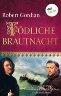 Robert Gordian: Tödliche Brautnacht: Odo und Lupus, Kommissare Karls des Großen - Sechster Roman ★★★★
