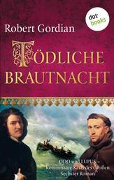 Tödliche Brautnacht: Odo und Lupus, Kommissare Karls des Großen - Sechster Roman