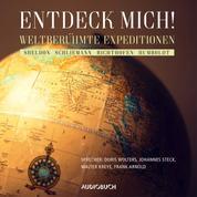 Entdeck mich! - Weltberühmte Expeditionen, Vol. 1 (gekürzte Fassung)