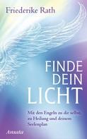 Friederike Rath: Finde dein Licht ★★★★