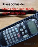 Klaus Schneider: Mein Leben mit Handy und Smartphone ★