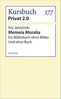 Eric Jarosinski: Memeia Moralia
