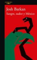 Josh Barkan: Sangre, sudor y México