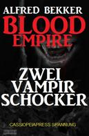 Alfred Bekker: Blood Empire: Zwei Vampir Schocker ★★★★