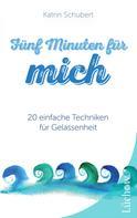Katrin Schubert: Fünf Minuten für mich