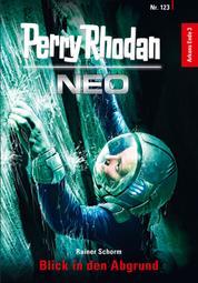 Perry Rhodan Neo 123: Blick in den Abgrund - Staffel: Arkons Ende 3 von 10