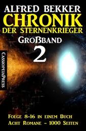 Chronik der Sternenkrieger Großband 2 - Folge 9-16 in einem Band - Acht Romane, 1000 Seiten