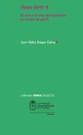 Juan Pablo Duque Cañas: Purus forte. El azar y la crisis del manifiesto en la obra de arte