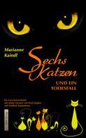 Marianne Kaindl: Sechs Katzen und ein Todesfall ★★★★
