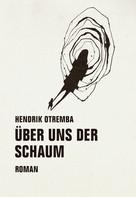 Hendrik Otremba: Über uns der Schaum ★★★