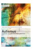 Melanie Leukert: Autismus. Symptomatik, Diagnostik und die Förderung Betroffener ★★
