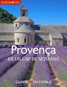 Ecos Travel Books (Ed.): Provença. En un cap de setmana
