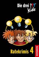 Ulf Blanck: Die drei ??? Kids, Ratekrimis 4 (drei Fragezeichen Kids) ★★★★