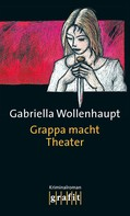 Gabriella Wollenhaupt: Grappa macht Theater ★★★★