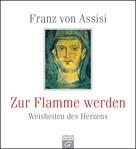Gütersloher Verlagshaus: Franz von Assisi. Zur Flamme werden ★★★★★