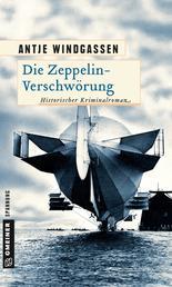 Die Zeppelin-Verschwörung - Kriminalroman