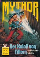 Peter Terrid: Mythor 37: Der Koloss von Tillorn