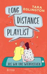 Long Distance Playlist - Bis wir uns wiedersehen