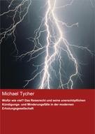 Michael Tycher: Wofür wie viel? Das Reiserecht und seine unerschöpflichen Kündigungs- und Minderungsfälle in der modernen Erholungsgesellschaft
