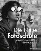 Tilo Gockel: Die Neue Fotoschule