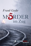 Frank Goyke: Mörder im Zug ★★★★