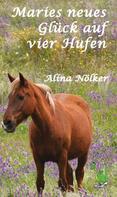 Alina Nölker: Maries neues Glück auf vier Hufen