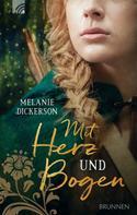 Melanie Dickerson: Mit Herz und Bogen ★★★★
