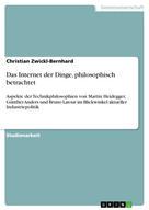 Christian Zwickl-Bernhard: Das Internet der Dinge, philosophisch betrachtet