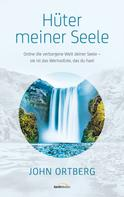 John Ortberg: Hüter meiner Seele ★★★★★