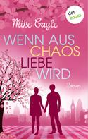 Mike Gayle: Wenn aus Chaos Liebe wird ★★★