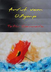 Anruf vom Olymp - Die Olympischen Götter bauen die griechische Demokratie um