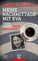 Bärbel Schäfer: Meine Nachmittage mit Eva ★★★★