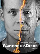 Andreas Neßlinger: WahrheitsDiebe ★★★★