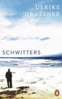 Ulrike Draesner: Schwitters