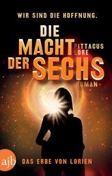 Die Macht der Sechs - Das Erbe von Lorien. Roman