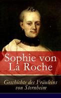 Sophie von La Roche: Geschichte des Fräuleins von Sternheim