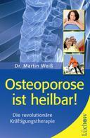 Dr. Martin Weiß: Osteoporose ist heilbar! ★★★★★