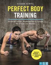 Perfect Body Training - Körperdefinition, Muskelaufbau & Fitness für Frauen und Männer