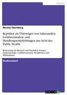 Nicolai Sternberg: Reptilien als Überträger von Salmonellen. Gefahrenanalyse und Handlungsempfehlungen aus Sicht der Public Health